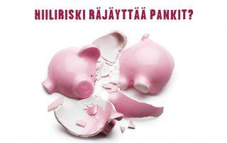Hiiliriski räjäyttää pankit, rikottu säästöpossu.